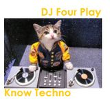 DJ Four Play - Know Techno