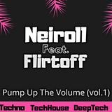 Neiroll feat. Flirtoff - Pump Up The Volume (Vol. 1)