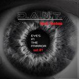 D.A.N.T. - eyes in the mirror (Tech, Techno) set #1