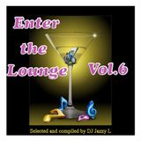 Enter The Lounge Vol. 6 - Downtempo, Chillout