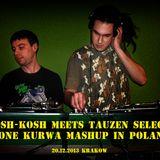 Dj Osh-Kosh Meets The Tauzen Selectaz- One Kurwa Mash-up in Poland