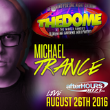 The Return of The Dome 2016 - Florentine Gardens Hollywood - Michael Trance Live