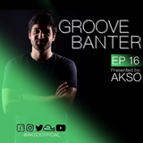 Groove Banter Ep 16 - Tech House, Deep Tech & Techno Mix