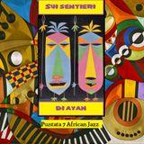 # 7 - Sui Sentieri di Ayan - African Jazz