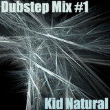 Kid Natural - Dubstep Mix #1