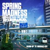 """SPRING MADNESS """"WARM-UP TO #モグラキ県 """" (DRUM&BASS / RAGGA DUB MIX)"""