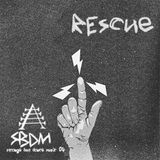 Rescue – Strange But Dance Music Podcast 04