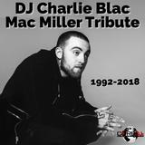DJ Charlie Blac - Mac Miller Tribute