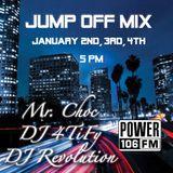 Power 106 Jump Off Mix w/ Mr. Choc, DJ 4TiFy, DJ Revolution