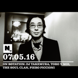 N1520 (07.05.2016): DJ Takemura, Toro y Moi, The Soul Clan, Piero Piccioni