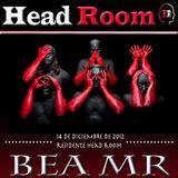 Bea MR @ Head Room 14-12-12 Tech-House