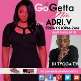 The Go Getta Mix With ADRI.V The Go Getta On Hot 99.1 & 93.7 WBLK With DJ Tygga Ty 4.21.2017