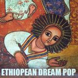 Ethiopian Dream Pop