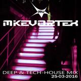MIKE VORTEX Deep & Tech House Mix 25/03/2016