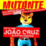 Mutante #60 with Señor Pelota + João Cruz (Bloop Recordings)