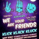 @ We Are Your Friends - Klick Klack Kluck - 07.01.2011 Blau (2)