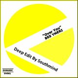 Bes Ymeri - Over You (Deep Edit By Southmind)