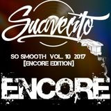 SO SMOOTH Vol. 10  2017  [ENCORE EDITION] - Dj SUAVECITO