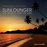 Roger Shah Pres. Sunlounger - The Beach Side Of Life