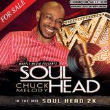 Chuck Melody - Soul Head 2K Vol 1