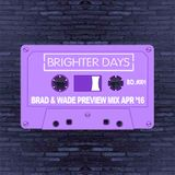 Brad France/Wade Teo (CC)  Brighter Days Promo Mix - April 2016