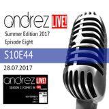 Andrez LIVE! - Summer 2017 - Episode Eight (S10E44) On 28.07.2017