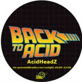 Back To Acid - Mr South - AcidHeadZ on www.genesis88radio.com