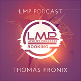 LMP Podcast #006 - Mixed By Thomas Fronix