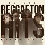 Dj Bob - Reggaeton Hits (Enero 2016)