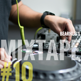 BearHug's Mixtape #10