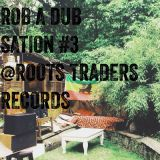 Rob A Dub Station #3 @ Roots Traders Records