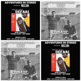 Adventures In Stereo w/ Defari & TOKAYO (Swarvy & Versis)