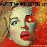 Bongos and Razorblades #27