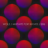 WOLS - Mixtape For W Λ V E S 006