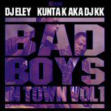 Dj Eley / Dj Kunta K - Bad boys in town vol.1