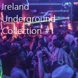 Ireland Underground Collection #1