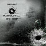 The Otherside Of HOUSECRUSHERZZZ (Bootleg & Mashup EP)