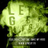 Soul Dish #07 - Cme smke my hrbs