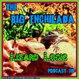 BIG ENCHILADA 110: Lizard Logic