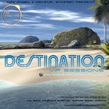 Max Angel & Crystal Synergy pres Destination VIP Sessions #030 special Guest DJ Ives M