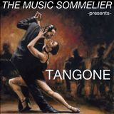 "THE MUSIC SOMMELIER -presents- ""TANGONE"" a sultry Tango mix"