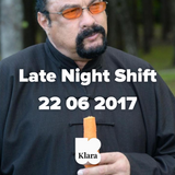 Late Night Shift 22 06 2017