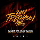 2017 FRESHMAN MIX Mixed by DJ KANJI & DJ D-STREAM & DJ CHARI