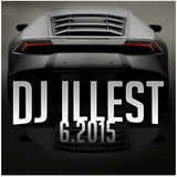 June 2015 Mix by DJ Illest