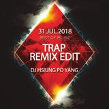DJ 小熊 Trap Remix Edit 31.JUL. 2018