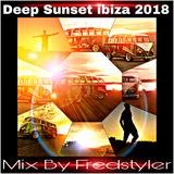Deep Sunset Ibiza 2018 Mix by Fredstyler