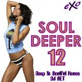 Soul Deeper Vol. 12 (Deep & Soulful House Mix)