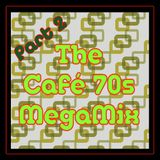 The Cafè 70s Megamix - Part 2
