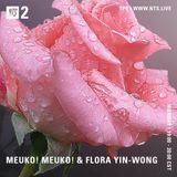 Meuko Meuko & Flora Yin Wong - 17th September 2018