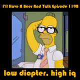 I'll Have A Beer And Talk Episode 119B: low diopter, high iq
